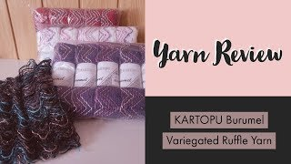 Yarn Review - Kartopu Burumel Fancy Ruffle Yarn