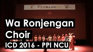 NCU Indonesian Cultural Day 2016 : Choir - Wa Ronjengan