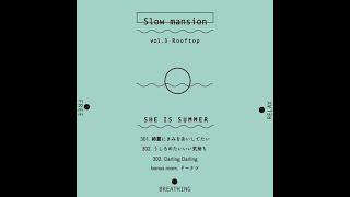 "SHE IS SUMMER / Slow mansion vol.3 ""Rooftop"" teaser movie"