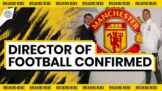 Manchester United Director Of Football CONFIRMED! | LIVE Man United News