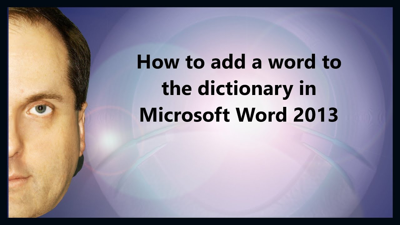 microsoft word dictionary  How to add a word to the dictionary in Microsoft Word 2013 - YouTube