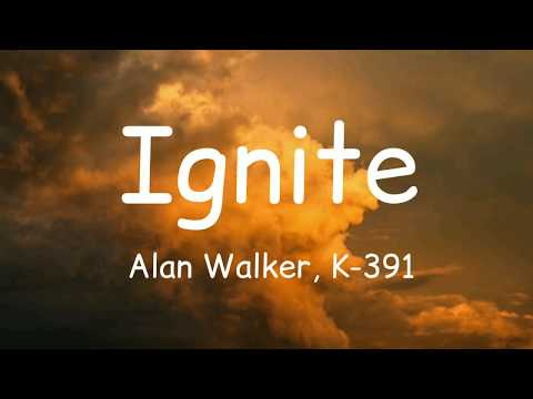 ignite---alan-walker,-k-391-(lyrics)