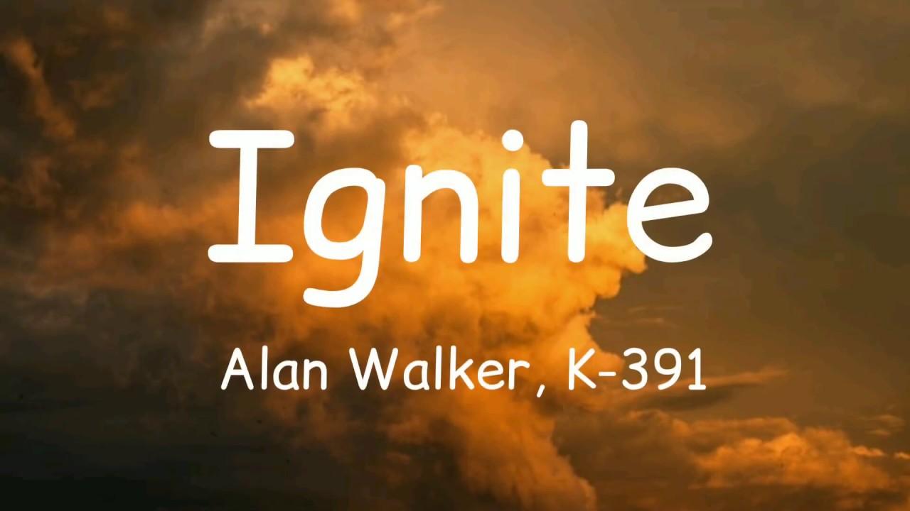 Ignite - Alan Walker, k-391 (lyrics) - YouTube