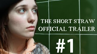 The Short Straw Official Trailer #1 (2015)