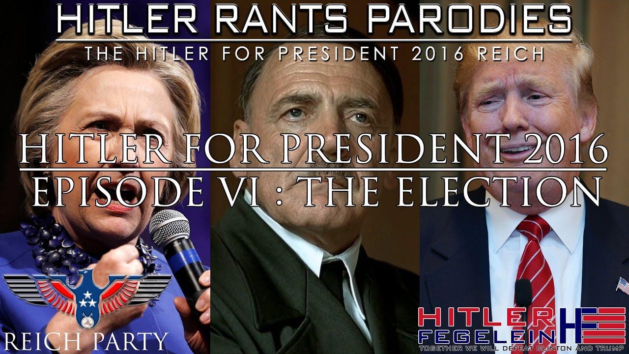 Hitler for President 2016: Episode VI