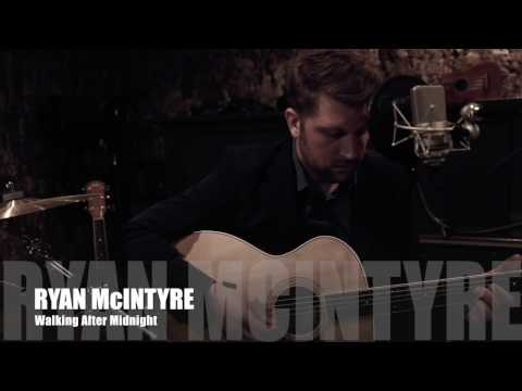 Ryan McIntyre - Walking After Midnight (Acoustic Cover)