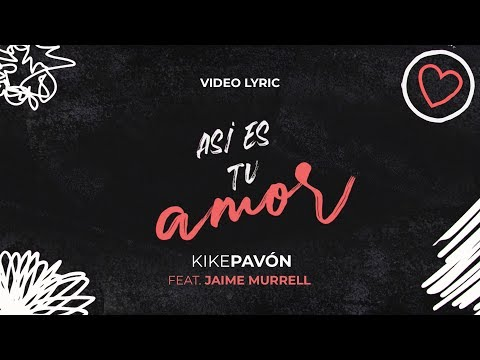Kike Pavón Ft Jaime Murrell - Así es tu amor - Video Lyric