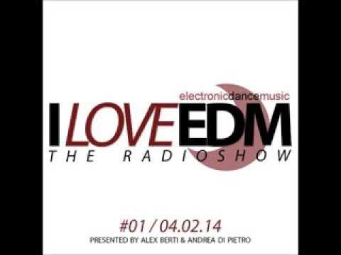 I LOVE EDM - The Radioshow Episode #01