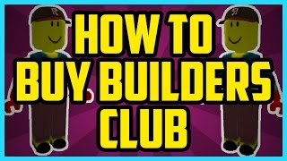 How To Buy Builders Club On Roblox 2017 (QUICK & EASY) - How To Buy BC On Roblox