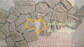 Como hacer Piedras Falsas Revestimiento Anti Humedad con Reciclaje Embalajes