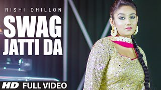 Rishi Dhillon: Swag Jatti Da Full Video Song | Music: Desi Crew