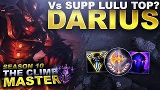 I'M AGAINST SUPPORT LULU IN TOP LANE!?! DARIUS! - Season 10 Climb to Master | League of Legends