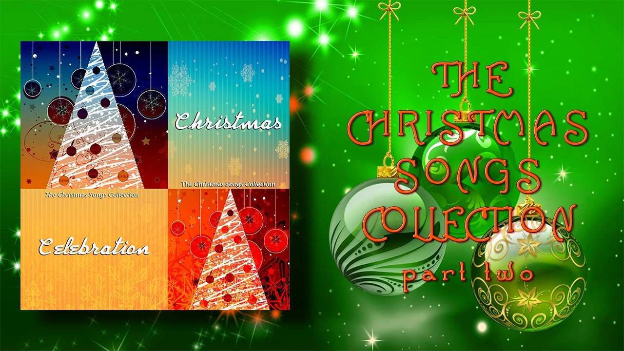 Christmas Celebration - The Christmas Songs Collection - Part 2 ...