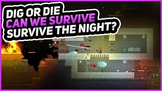 SURVIVING OUR FIRST NIGHT!   Dig or Die   Episode 1