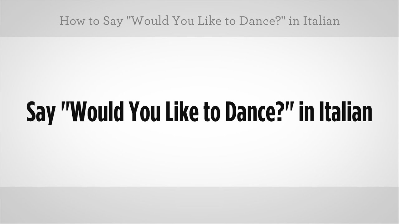 """How To Say """"would You Like To Dance""""  Italian Lessons. Digital Newsletter Templates. Price Of Gas Water Heater Customized Mazda 6. Car Rental Australia Sydney Family Lawn Care. Automotive Work Order Software. Kenan Flagler Online Mba Etiwanda High School. California Trip Permit Dentist Brownsville Tx. Negatives Of Solar Power Virtual Mba Programs. Frommelt Safety Products Pickup Truck Dealers"""