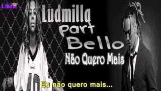 Ludmilla e Belo - Não Quero Mais [LEGENDADO + LETRA]