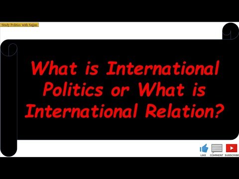 What is International Politics or International Relations?
