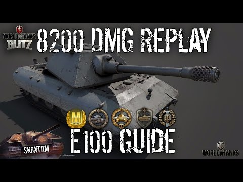 E100 Guide + 8200 Damage Mastery - Wot Blitz