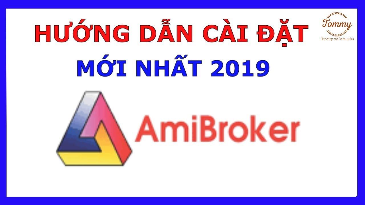 Hướng Dẫn Cài Đặt Và Thiết Lập Amibroker Mới Nhất 2019 – Học Chứng Khoán Online