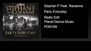 Stephan F feat. Rawanne - Party Everyday (Radio Edit)