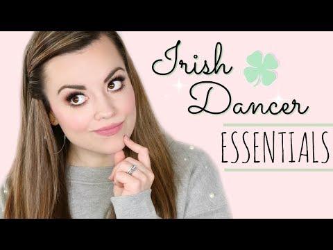 IRISH DANCER ESSENTIALS!  |  Cait B