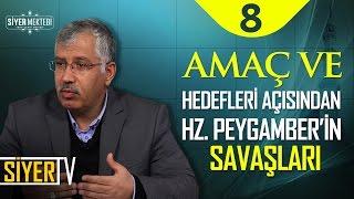 Amaç ve Hedefleri Açısından Hz. Peygamberin Savaşları | Prof. Dr. Kasım Şulul (8. Ders)