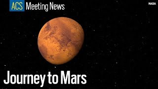 How chemistry will help put humans on Mars — ACS meeting news