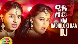 Naa Gadhiloki Raa DJ Song   Raju Gaari Gadhi 3 Movie   Ashwin Babu   Avika Gor   Telugu DJ Songs