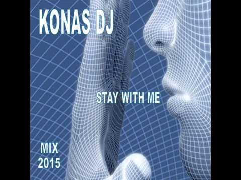 KONAS DJ – STAY WITH ME (MIX 2015)