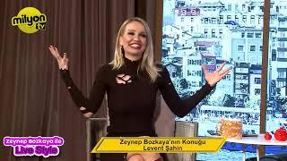 Zeynep Bozkaya ile Live Style Konuk Levent Şahin