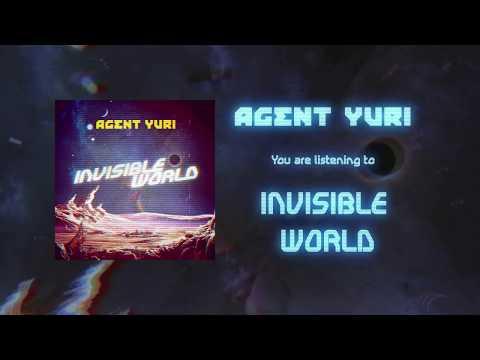 Agent Yuri  Invisible World ft. Artemiy Cheers