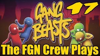 The FGN Crew Plays: Gang Beasts #17 - Dawg the Bounty Hunter (PC)