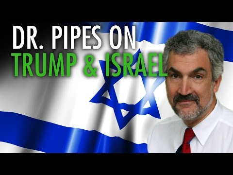 Dr. Daniel Pipes: Why Trump may turn against Israel