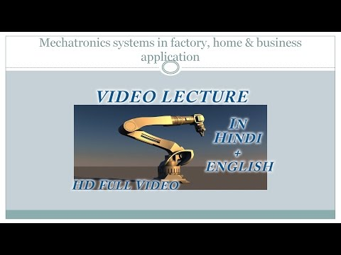1.2 Mechatronics systems in factory, home and business applications | Video Lecture in Hindi