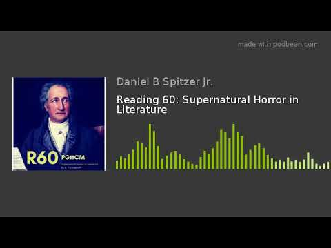Reading 60: Supernatural Horror In Literature