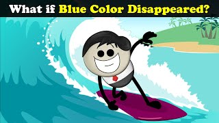 What if Blue Color Disappeared? | #aumsum #kids #science #education #children