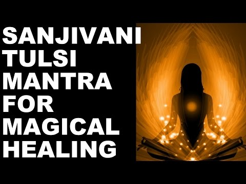 SANJIVANI MANTRA FOR MAGICAL HEALING OF ALL AILMENTS : VERY POWERFUL
