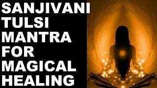 sanjivani mantra for magical healing of all ailments very powerful
