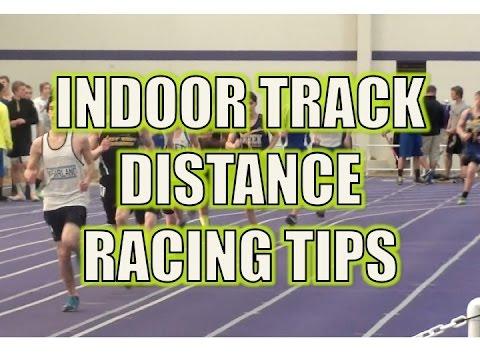 Indoor Track Distance Racing Tips