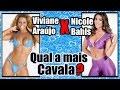 VIVIANE ARAÚJO X NICOLE BAHLS - Qual a mais cavala?