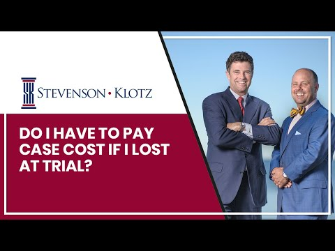 Do I Have To Pay Case Cost If I Lost At Trial?