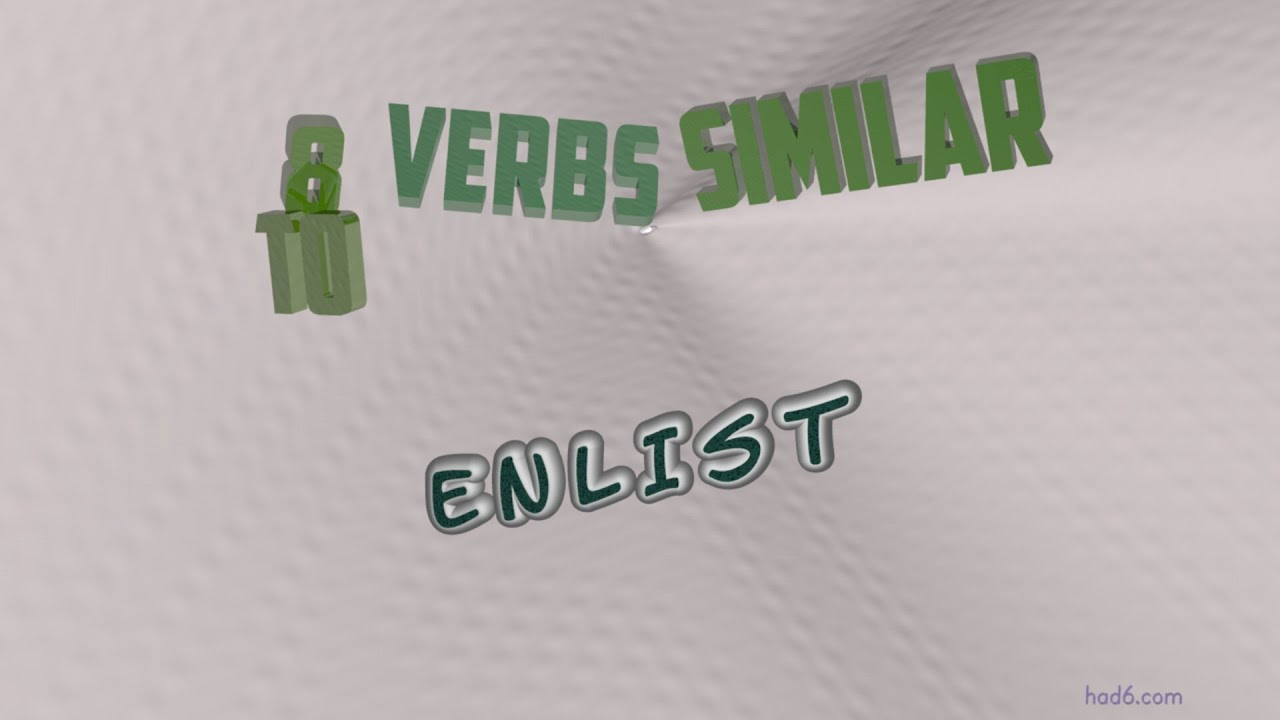 Enlist 8 Verbs Having The Meaning Of Enlist Sentence Examples
