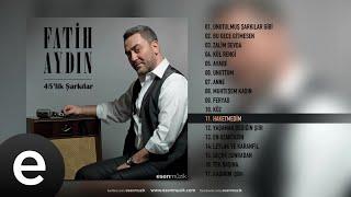 Fatih Aydın - Haketmedim - Official Audio - Esen Müzik