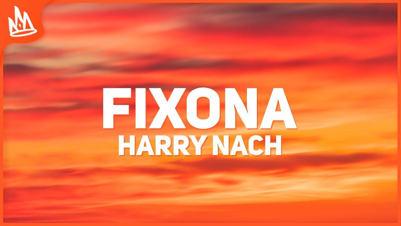 Harry Nach - Fixona (Letra)