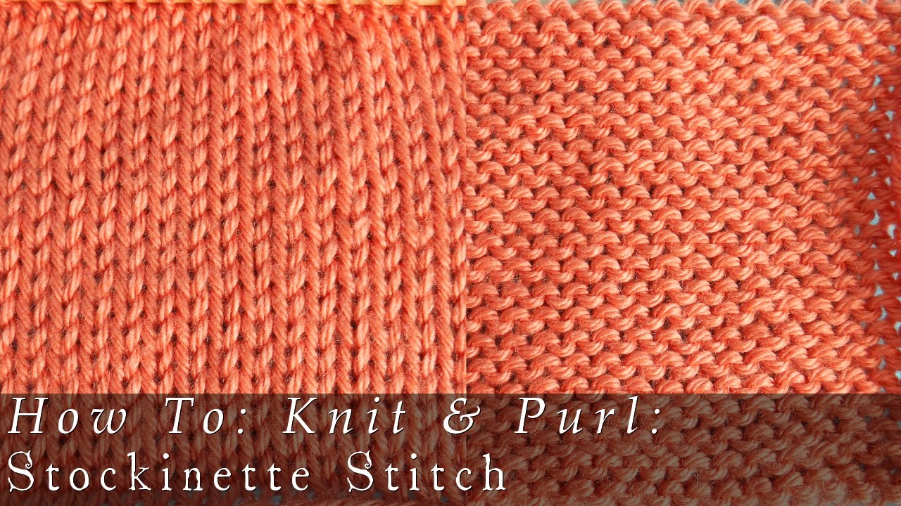 Stockinette Stitch How To Knit Purl Youtube