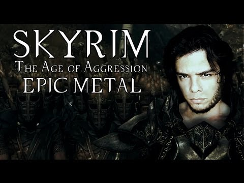 SKYRIM : The Age of Aggression - Epic Metal