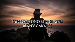 Lirik Lagu Kartonyono Medot Janji - Official Video Klip DENNY CAKNAN