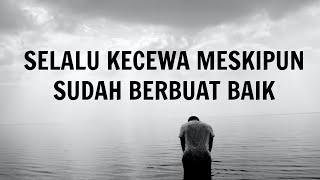Download lagu TERUSLAH BERBUAT BAIK WALAU SERING KECEWA || VIDEO MOTIVASI