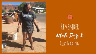 How to Make Clay | Utah Day 3 | Revember