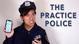The Practice Police